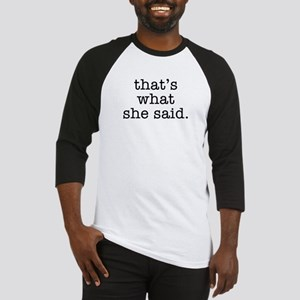"""That's What She Said"" Baseball Jersey"