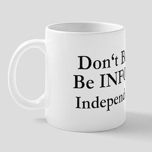 Don't Be Afraid! Mug