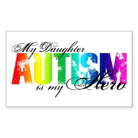 My Daughter My Hero - Autism Sticker (Rectangle)