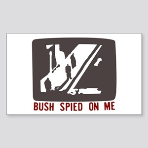 Bush Spied On Me Rectangle Sticker