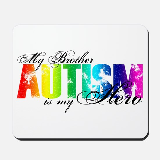 My Brother My Hero - Autism Mousepad