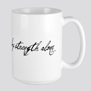 no one will succeed by strength alone Large Mug