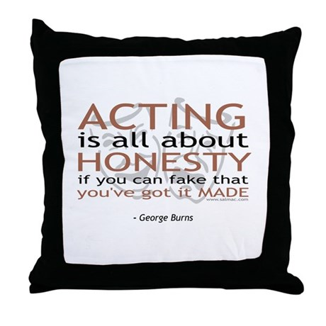 George Burns Acting Quote Throw Pillow