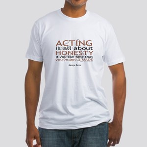 George Burns Acting Quote Fitted T-Shirt