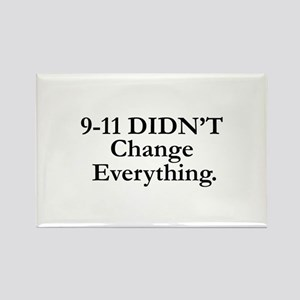 9-11 DIDN'T Change Everything Rectangle Magnet