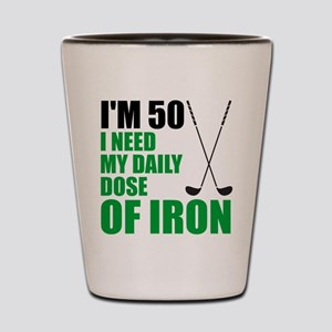 50 Daily Dose Of Iron Shot Glass