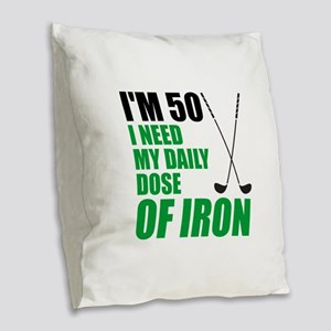 50 Daily Dose Of Iron Burlap Throw Pillow