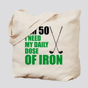 50 Daily Dose Of Iron Tote Bag
