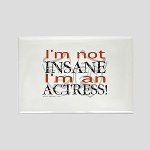 Insane actress Rectangle Magnet