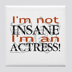 Insane actress Tile Coaster