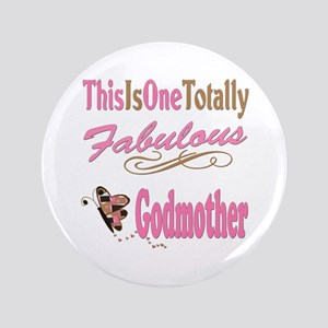 """Totally Fabulous Godmother 3.5"""" Button"""