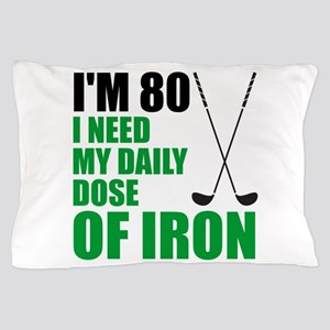 80 Daily Dose Of Iron Pillow Case