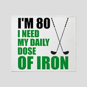 80 Daily Dose Of Iron Throw Blanket