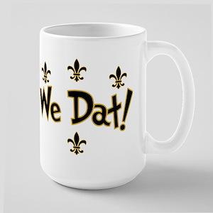 We Dat! Large Mug