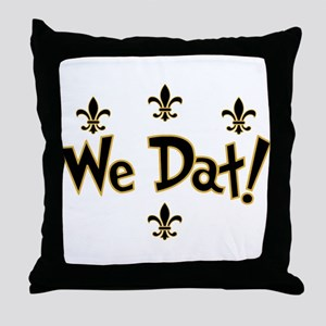 We Dat! Throw Pillow