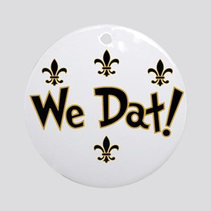 We Dat! Ornament (Round)