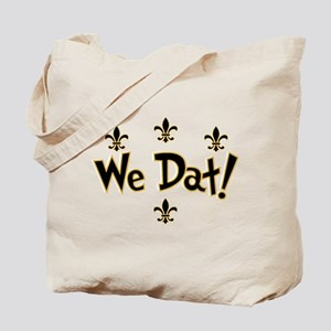 We Dat! Tote Bag
