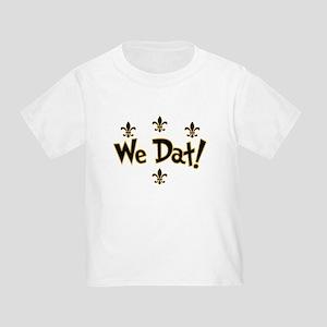 We Dat! Toddler T-Shirt