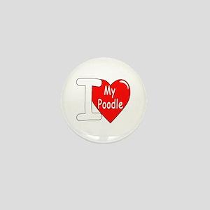 I Love My Poodle Mini Button