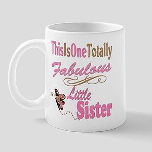 Totally Fabulous Little Sister Mug