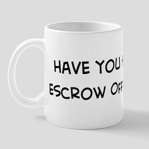 Hugged an Escrow Officer Mug