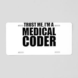 Trust Me, I'm A Medical Coder Aluminum License