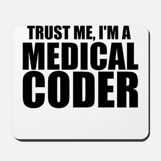 Trust Me, I'm A Medical Coder Mousepad