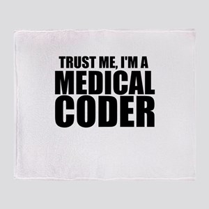 Trust Me, I'm A Medical Coder Throw Blanket