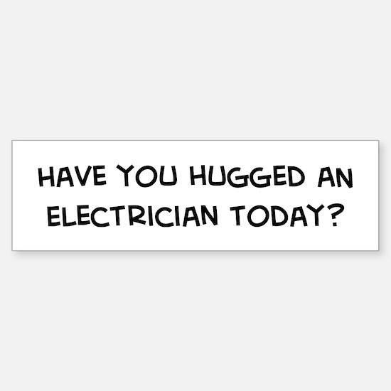 Hugged an Electrician Bumper Bumper Bumper Sticker