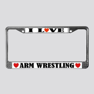 I Love Arm Wrestling License Plate Frame