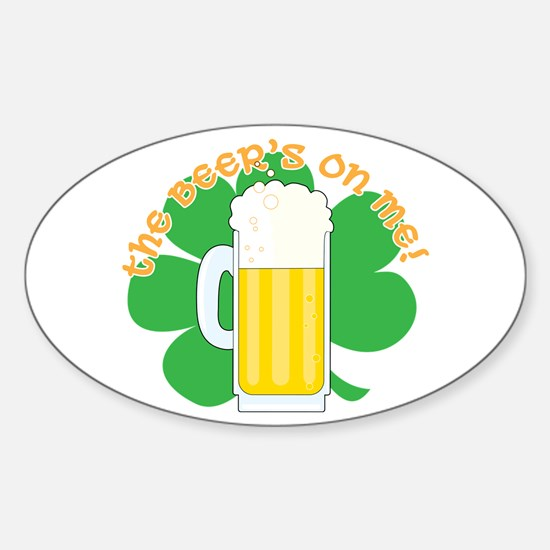 The Beer's on Me!! Sticker (Oval)