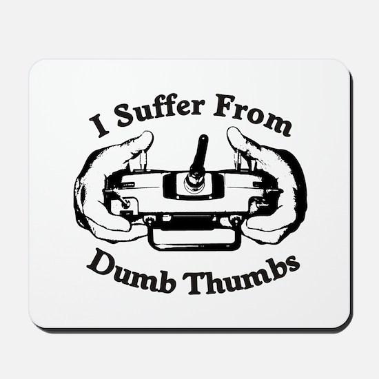 Dumb Thumbs Mousepad