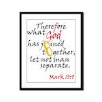 Mark 10:9 What God has joined Framed Panel Print