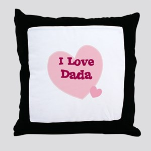 I Love Dada Throw Pillow