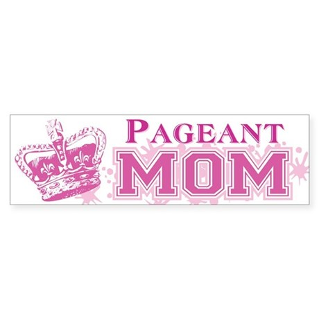 Pageant Mom Sticker (Bumper)