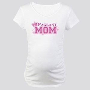Pageant Mom Maternity T-Shirt