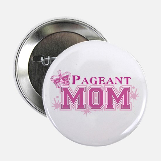 """Pageant Mom 2.25"""" Button"""