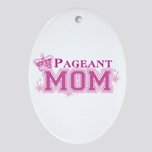 Pageant Mom Oval Ornament