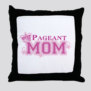Pageant Mom Throw Pillow