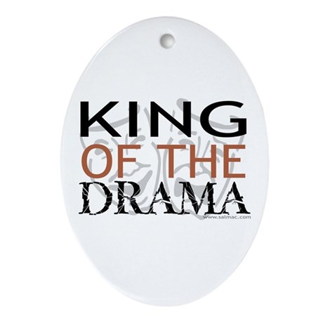 """King of the Drama"" Oval Ornament"