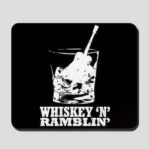 Whiskey 'n' Ramblin' Mousepad