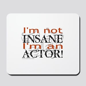 Insane Actor Mousepad