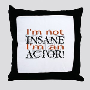 Insane Actor Throw Pillow
