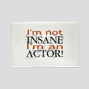 Insane Actor Rectangle Magnet