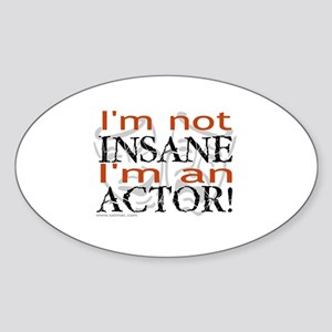 Insane Actor Oval Sticker