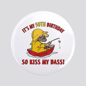 """Fishing Gag Gift For 50th Birthday 3.5"""" Button"""