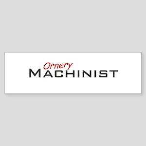 Ornery Machinist Sticker (Bumper)