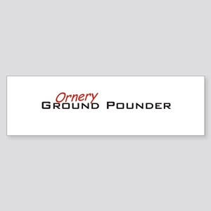 Ornery Ground Pounder Sticker (Bumper)