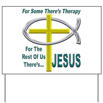 Jesus Therapy Yard Sign