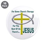 "Jesus Therapy 3.5"" Button (10 pack)"